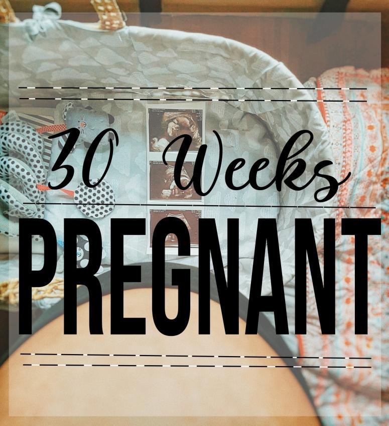 30 weeks pregnant .jpg